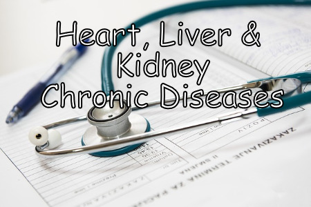 chronic diseases of the heart, liver and kidney