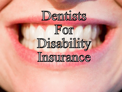 dentist and dental technicians who need disability insurance help